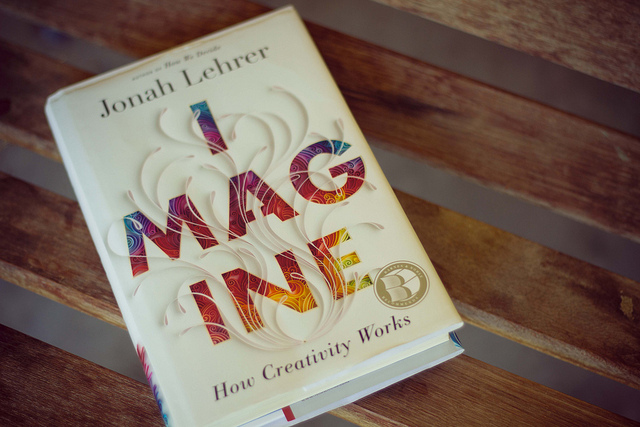 Book: Imagine How Creativity Works by Jonah Lehrer